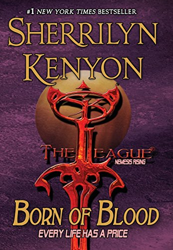 Born of Blood (The League: Nemesis Rising) by Sherrilyn