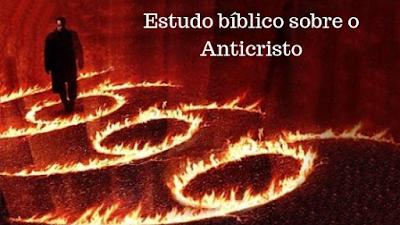 Estudo bíblico sobre o Anticristo