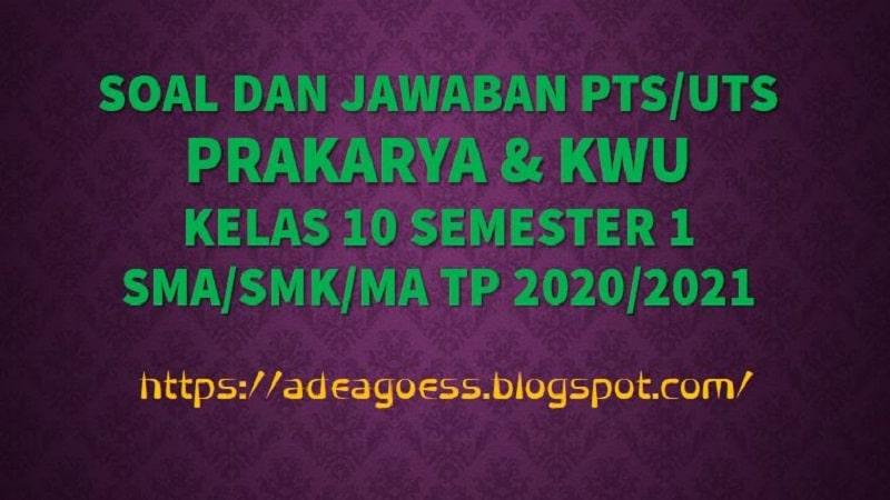 Download Soal Pts Uts Prakarya Kelas 10 Semester 1 Sma Smk Ma Kurikulum 2013 Tp 2020 2021 Sobang 2