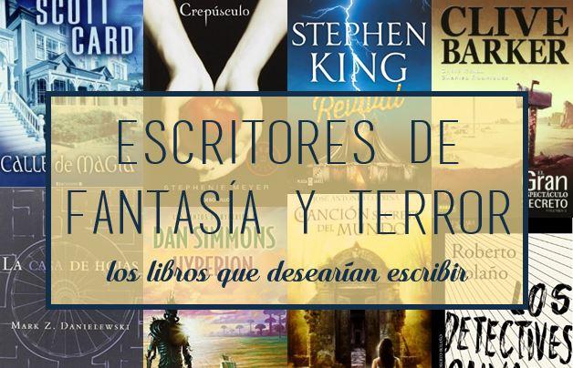 Escritores de fantasia y terror, los libros que desearian escribir