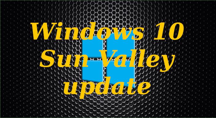 تحديث Windows 10  احدث إصدار Sun Valley ومميزاته
