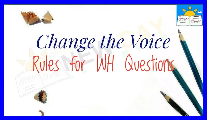 Active and Passive Voice of WH Questions | Change the Voice of WH Questions > Rules and Examples