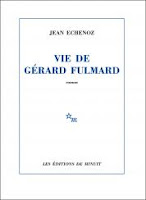 Jean Echenoz Vie de Gérard Fulmard Minuit