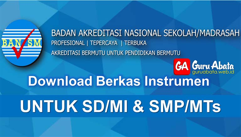 Download Instrumen Akreditasi Sekolah Untuk Tingkat SD Dan SMP