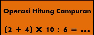 #15 Soal Matematika Kelas 6 Semester 1 - Operasi Hitung Campuran