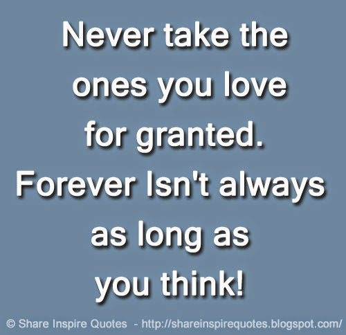 Taking My Love For Granted Quotes Daily Inspiration Quotes