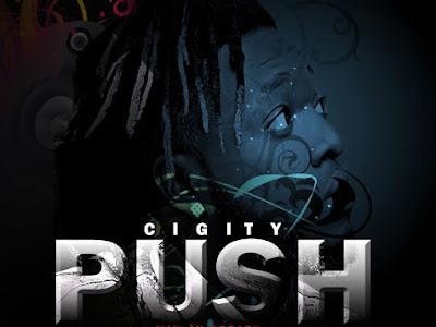 [Music] Cigity _ Push (Mix by Beatz)  || Naijamp3.com.ng