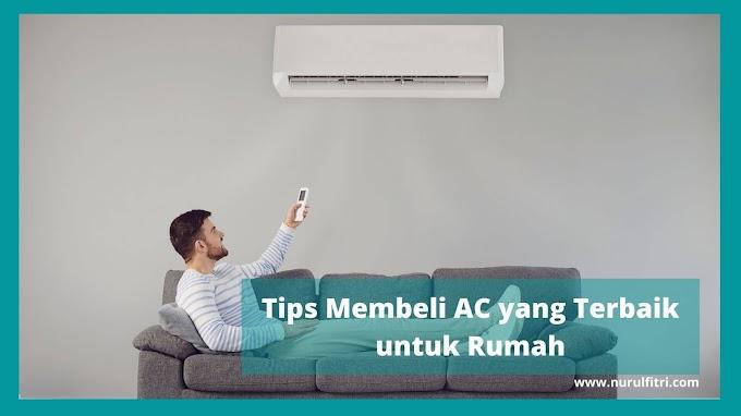Tips Membeli AC yang Terbaik untuk Rumah