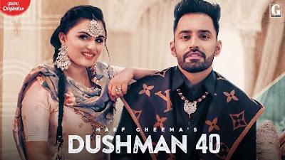Dushman 40 Lyrics - Harf Cheema & Gurlej Akhtar