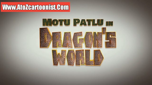 MOTU PATLU IN DRAGON'S WORLD FULL MOVIE IN HINDI DOWNLOAD (1080P FULL HD)