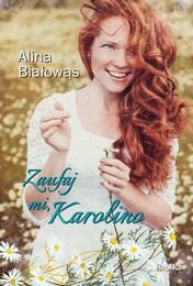 http://lubimyczytac.pl/ksiazka/4236424/zaufaj-mi-karolino
