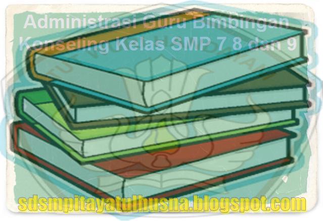 Download Administrasi Guru Bimbingan Konseling Kelas SMP 7 8 dan 9
