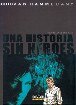 Una historia sin héroes, veinte años después de Van Hamme y Dany, edita Dolmen  comic supervivientes