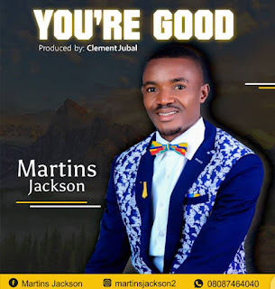 Music: Martins Jackson - You're Good
