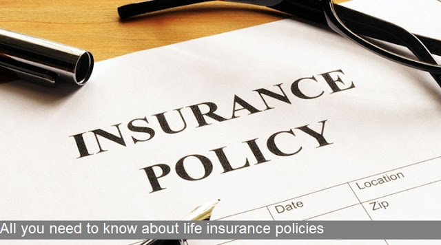 All you need to know about life insurance policies