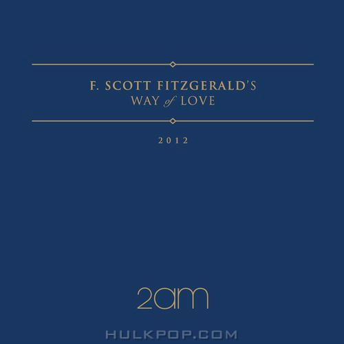 2AM – F.Scott Fitzgerald`s Way Of Love – EP (ITUNES MATCH AAC M4A)