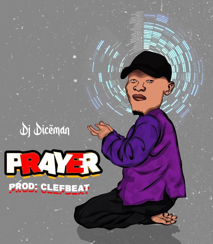 MUSIC: Hypeman Dj Diceman - Prayer