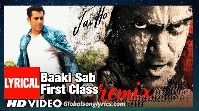 Baaki Sab First Class Hai Remix Song Lyrics From Jai Ho Movie: Salman Khan, Tabu