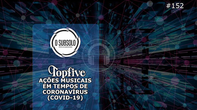 O SUBSOLO | TOPFIVE #152  | CORONAVIRUS COVID-19