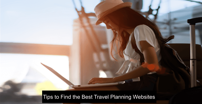 Tips to Find the Best Travel Planning Websites