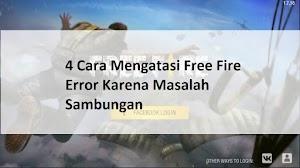 4 Cara Mengatasi Free Fire Error Karena Masalah Sambungan