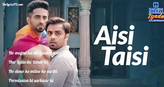 Aisi Taisi Hindi Song Lyrics - Shubh Mangal Zyada Saavdhan