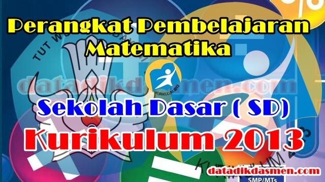 Lengkap Matematika Sd Rpp Prota Promes Silabus Pemetaan Ki Kd Kkm Alokasi Waktu Matematika Kurikulum 2013 Revisi 2017 Datadikdasmen