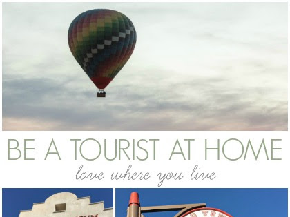 Love Where You Live: Be a Tourist at Home