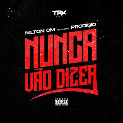 Nilton CM - Nunca Vão Dizer (Feat Prodígio)