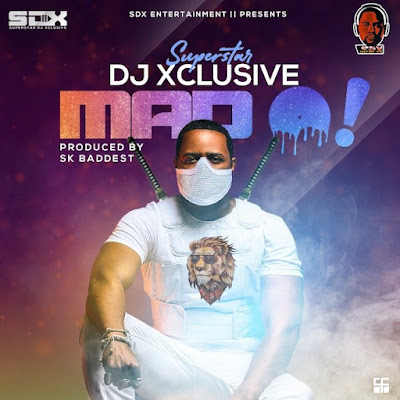 """SDX Entertainment Disc Jockey DJ Xclusive comes through with his first single of the year 2020 and he titled this song """"Mad O"""" produced by Sk Baddest."""