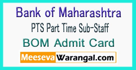 Bank of Maharashtra PTS Part Time Sub-Staff Admit Card 2017 Download