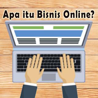 Pengertian Bisnis Online Dan Contohnya