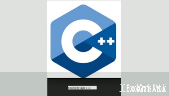 Ebook Belajar C++ oleh Rosihan Ari Yuana