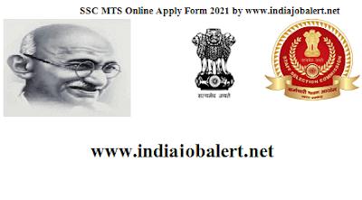 SSC MTS Online Apply Form 2021 by www.indiajobalert.net