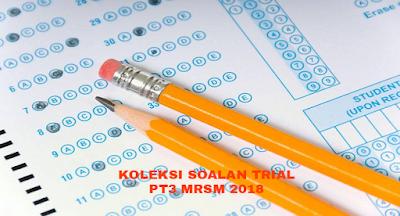 Koleksi Soalan Trial PT3 MRSM 2018