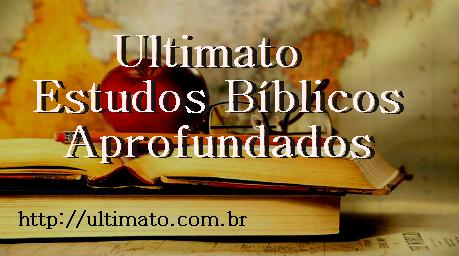 Ultimato Estudos Bíblicos Aprofundados.