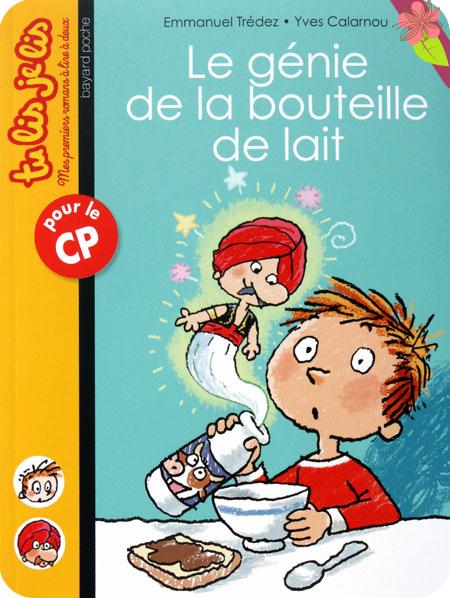 Le génie de la bouteille de lait de Emmanuel Tredez et Yves Calarnou - Tu lis je lis - Bayard Poche