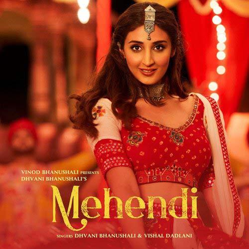 Mehendi Lyrics – Dhvani Bhanushali & Vishal Dadlani