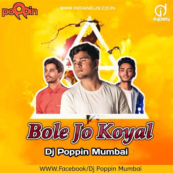 Bole Jo Koyal (Remix) Dj Poppin Mumbai Indiandjs 320Kbps