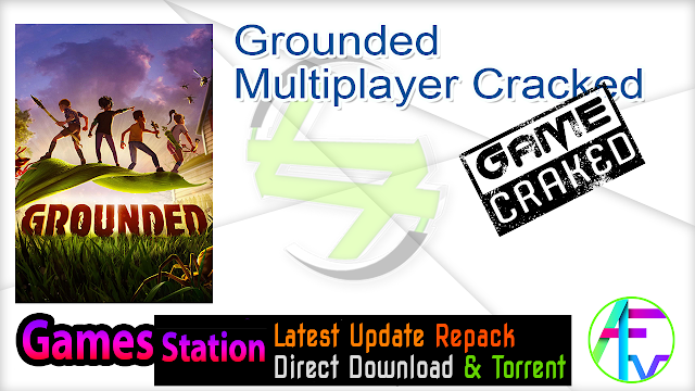 Grounded Multiplayer Cracked