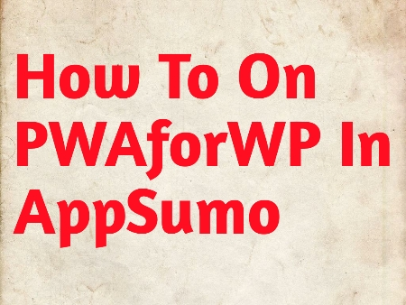 How To On PWAforWP AppSumo