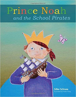 Prince Noah and the School Pirates: Silke Schnee l LadyD Books