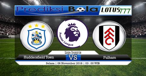 PREDIKSI Huddersfield Town vs Fulham 06 NOVEMBER 2018