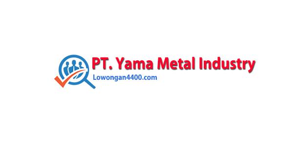 Lowongan Kerja PT. Yama Metal Industry