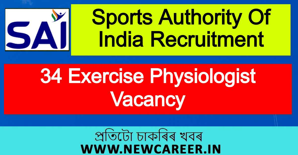 Sports Authority Of India Recruitment 2020 : Apply For 34 Exercise Physiologist Vacancy