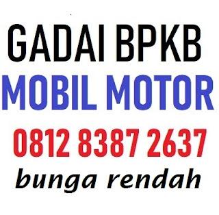 Gadai bpkb mobil bunga rendah 081283872637