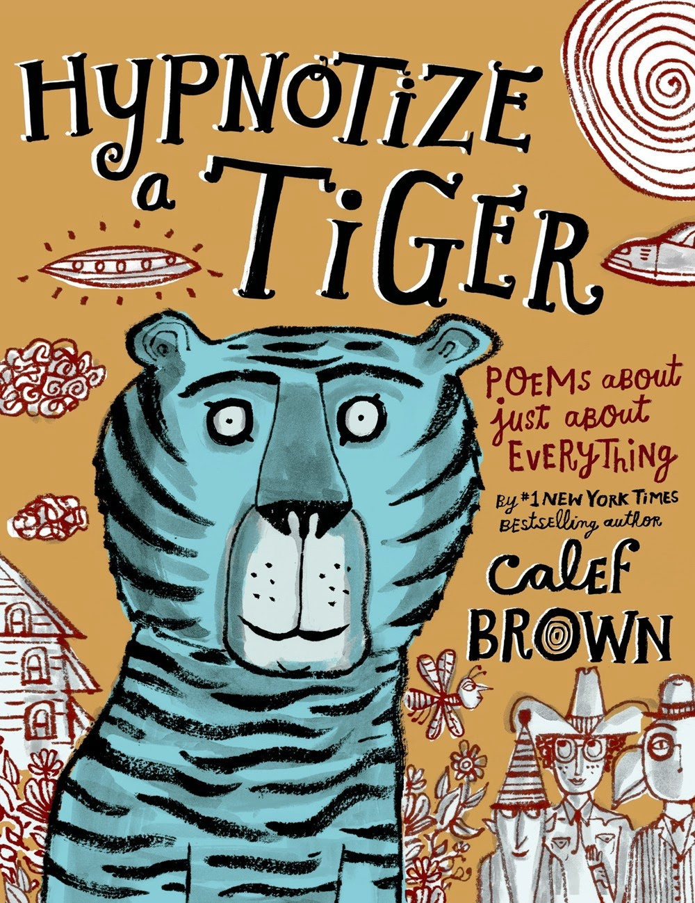 Great Kid Books: Hypnotize a Tiger, by Calef Brown (ages 5-12)