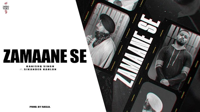 Zamaane Se Lyrics - Sikander Kahlon and Kanishq Singh | (Prod. by RASLA)