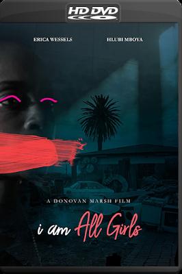 I Am All Girls [2021] [DVDR BD] [Latino]