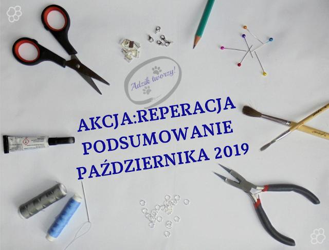 AKCJA:REPERACJA - Podsumowanie PAŹDZIERNIKA 2019